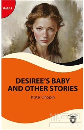 Desiree's Baby And Other Stories - Stage 4 Kate Chopin