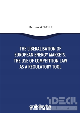 The Liberalisation Of European Energy Markets: The Use Of Competition