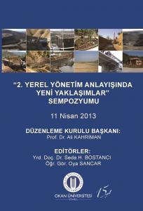 """""""2. Yerel Yönetim Anlayışında Yeni Yaklaşımlar"""" Sempozyumu 11 Nisan 2013"""
