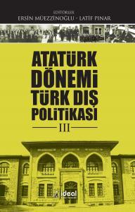 Atatürk Dönemi Türk Dış Politikası -III-