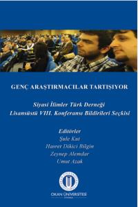 Genç Araştırmacılar Tartışıyor - Siyasi İlimler Türk Derneği VIII. Lisansüstü Konferansı Bildirileri Seçkisi