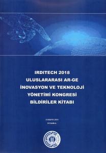 Irditech 2018 Uluslararası Ar-Ge İnovasyon Ve Teknoloji Yönetimi Kongresi Bildiriler Kitabı