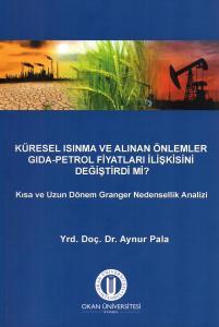 Küresel Isınma ve Alınan Önlemler Gıda-Petrol Fiyatları İlişkisini Değiştirdi mi?