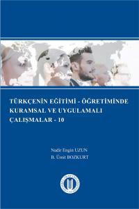 Türkçenin Eğitimi – Öğretiminde Kuramsal ve Uygulamalı Çalışmalar - 10