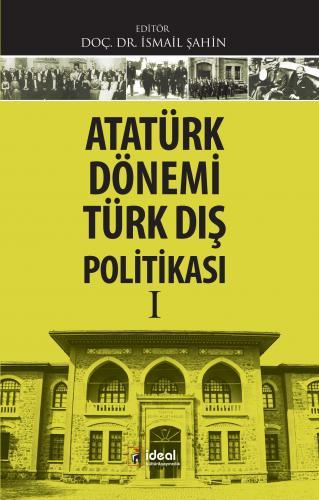 Atatürk Dönemi Türk Dış Politikası I