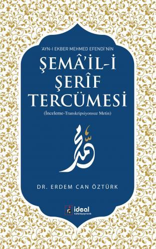 Ayn-ı Ekber Mehmed Efendi'nin Şemâ'il-i Şerîf Tercümesi (Transkripyonsuz Metin)