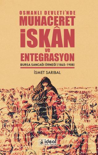 Osmanlı Devleti'nde Muhaceret, İskan ve Entegrasyon