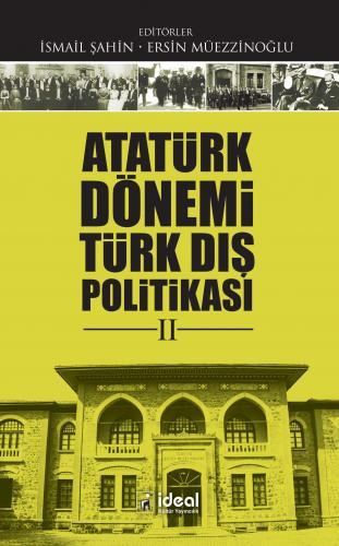 Atatürk Dönemi Türk Dış Politikası II