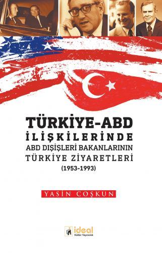 Türkiye-ABD İlişkilerinde ABD Dışişleri Bakanlarının Türkiye Ziyaretleri  (1953-1993)