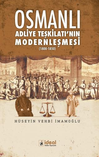 Osmanlı Adliye Teşkilatı'nın Modernleşmesi (1800-1850)
