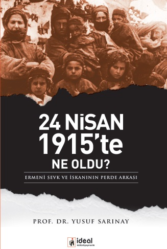 24 Nisan 1915'te Ne Oldu?