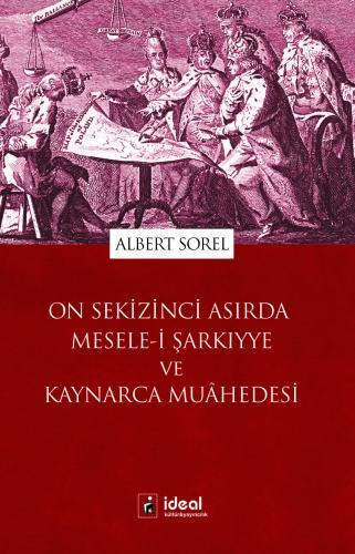 On Sekizinci Asırda Mesele-i Şarkıyye ve Kaynarca Muâhedesi