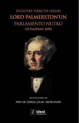 İngiltere Hâriciye Nâzırı Lord Palmerston'un Parlemento Nutku (25 Haziran 1850)