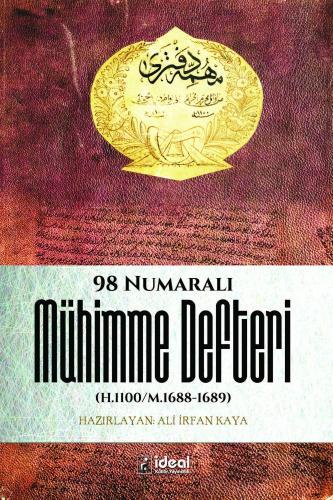98 Numaralı Mühimme Defteri (H.1100-M.1688-1689) %20 indirimli