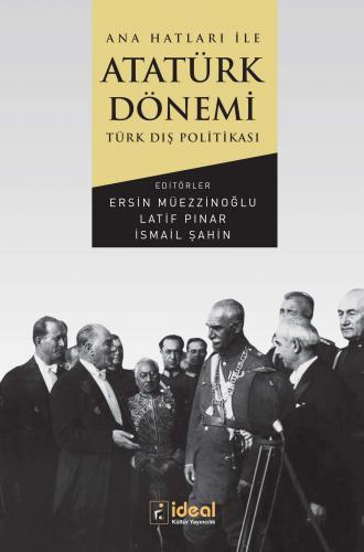 Ana Hatları ile  Atatürk Dönemi Türk Dış Politikası