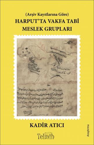 Harput'ta Vakfa Tabi Meslek Grupları Kadir Atıcı