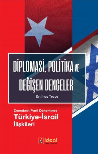 Diplomasi, Politika ve Değişen Dengeler %28 indirimli İlyas Topçu