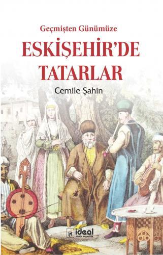 Geçmişten Günümüze Eskişehir'de Tatarlar %30 indirimli Cemile Şahin