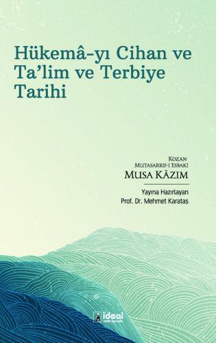 Hükemâ-yı Cihan ve Ta'lim ve Terbiye Tarihi Kozan Mutasarrıf-ı Esbakı