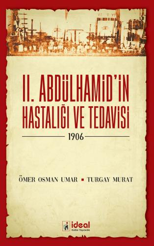 II. Abdülhamid'in Hastalığı ve Tedavisi  -1906-