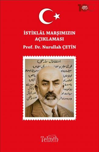 İstiklâl Marşımızın Açıklaması Prof. Dr. Nurullah Çetin
