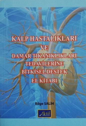 Kalp Hastalıkları ve Damar Tıkanıklıkları Tedavilerine Bitkisel Destek El Kitabı