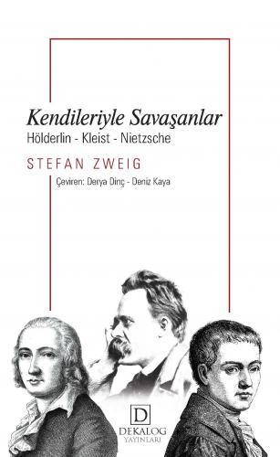 Kendileriyle Savaşanlar Hölderlin-Kleist-Nietzche
