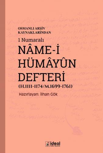 Osmanlı Arşiv Kaynaklarından 1 Numaralı Nâme-i Hümâyûn Defteri (H.1111