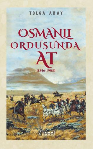 Osmanlı Ordusunda At (1856-1908) Tolga Akay