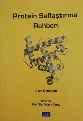 Protein Saflaştırma Rehberi %20 indirimli Clive Dennison