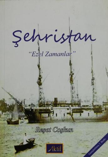 """Şehristan  """"Ezel Zamanlar"""""""
