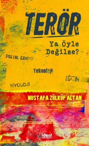 Terör - Ya Öyle Değilse? Mustafa Zülküf Altan