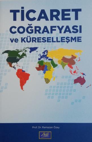 Ticaret Coğrafyası ve Küreselleşme %20 indirimli Ramazan Özey