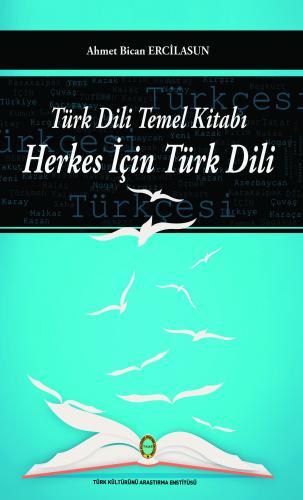 Türk Dili Temel Kitabı Herkes İçin Türk Dili Ahmet Bican Ercilasun