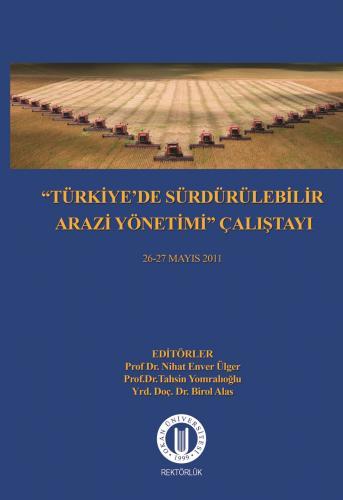 """""""Türkiye'de Sürdürülebilir Arazi Yönetimi"""" Çalıştayı 26-27 Mayıs 2011"""