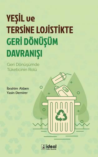 Yeşil Ve Tersine Lojistikte Geri Dönüşüm Davranışı İbrahim Akben