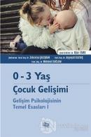 0-3 Yaş Çocuk Gelişimi - Gelişim Psikolojisinin Temel Esasları 1