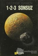 1-2-3 Sonsuz... Sonsuz Bilimin Gerçekleri ve Çözümlenmesi