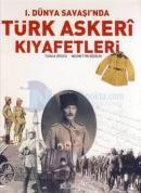 1. Dünya Savaşı'nda Türk Askeri Kıyafetleri