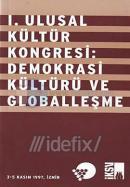 1. Ulusal Kültür Kongresi: Demokrasi Kültürü ve Globalleşme