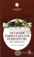 1. Uluslararası Nevşehir Tarih ve Kültür Sempozyumu Bildirileri (8 Cilt Takım)