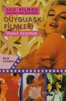 100 Filmde Başlangıcından Günümüze  - Duygu - Aşk filmleri (Ciltli)