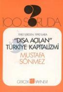100 Soruda Dışa Açılan Türkiye Kapitalizmi1980'lerde 1990'lara