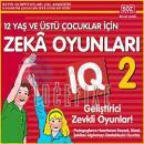 12 Yaş ve Üstü Çocukları İçin Zeka Oyunları 2 Pedagoglarca Hazırlanan Sayısal, Sözel, Şekilsel Algılamayı Destekleyici Oyunlar
