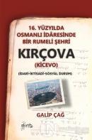 16. Yüzyılda Osmanlı İdaresinde Bir Rumeli Şehri Kırçova (Kicevo)