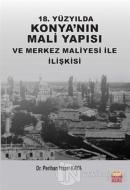 18. Yüzyılda Konya'nın Mali Yapısı ve Merkez Maliyesi ile İlişkisi