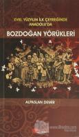18. Yüzyılın İlk Çeyreğinde Anadolu'da Bozdoğan Yörükleri