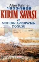 1853 - 1856 Kırım Savaşı ve Modern Avrupanın Doğusu