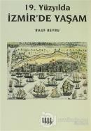 19. Yüzyılda İzmir'de Yaşam (Ciltli)