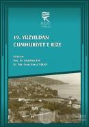 19. Yüzyıldan Cumhuriyet'e Rize (Ciltli)